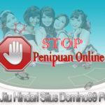 Tips Jitu Hindari Situs Domino99 Penipu